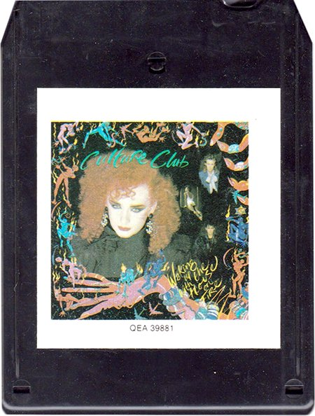 The latter-day Culture Club album Waking Up With The House On Fire, a mail order-only 8-track tape.